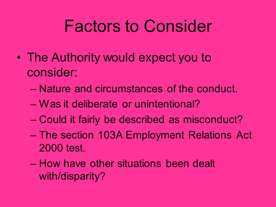 Factors to Consider The Authority would expect you to consider: