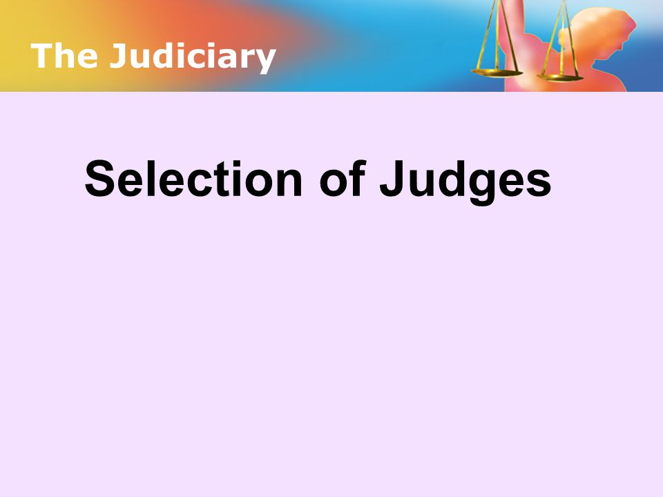 The Judiciary Selection of Judges