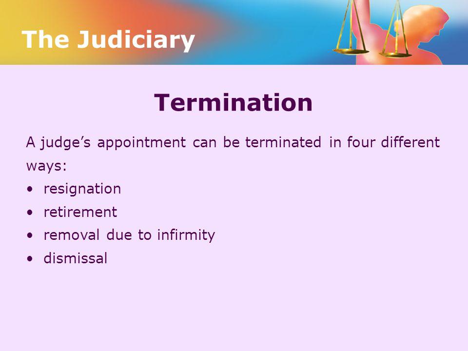 The Judiciary Termination