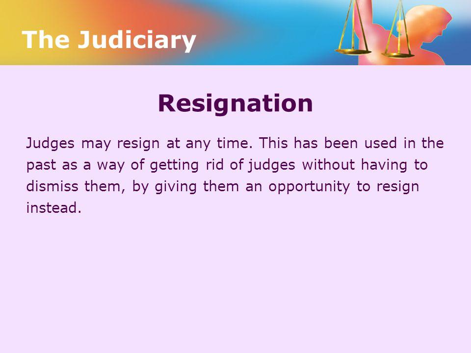 The Judiciary Resignation