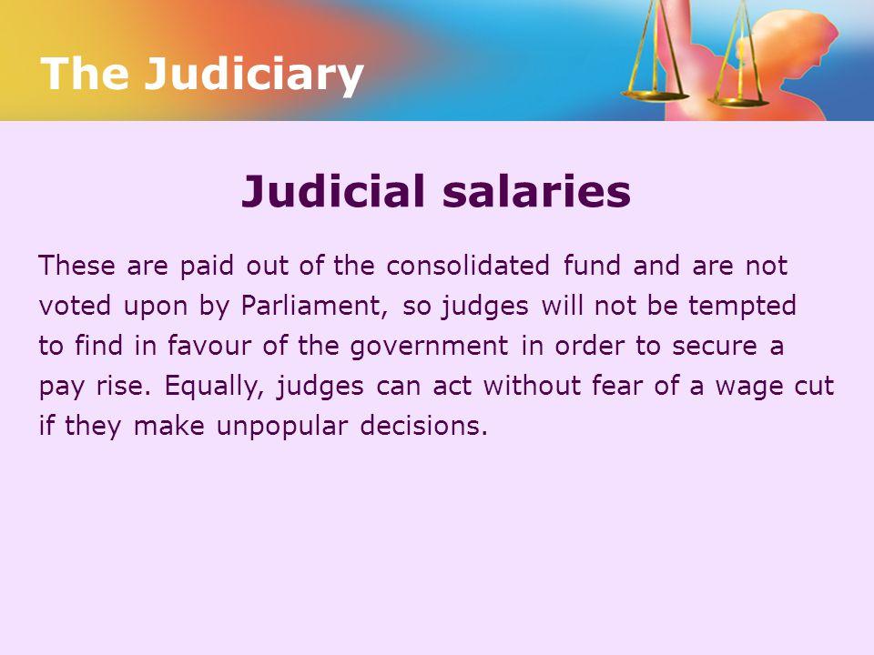 The Judiciary Judicial salaries