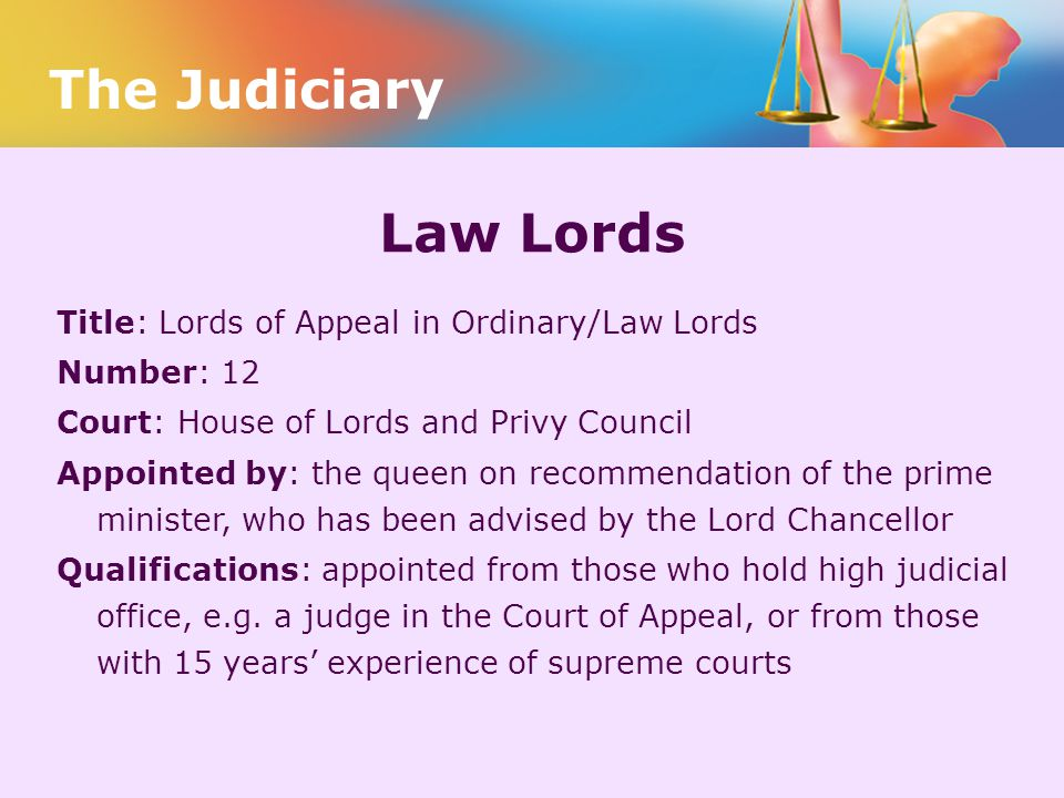 The Judiciary Law Lords Title: Lords of Appeal in Ordinary/Law Lords