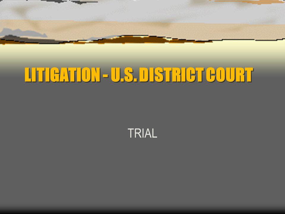 LITIGATION - U.S. DISTRICT COURT