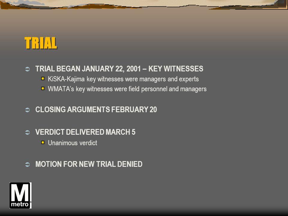 TRIAL TRIAL BEGAN JANUARY 22, 2001 – KEY WITNESSES