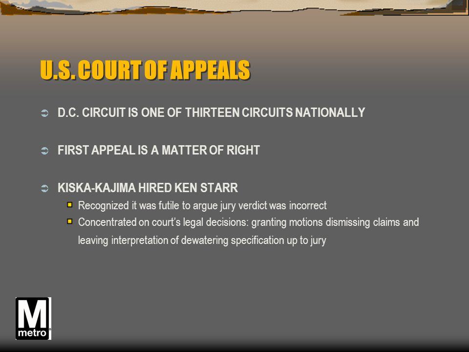 U.S. COURT OF APPEALS D.C. CIRCUIT IS ONE OF THIRTEEN CIRCUITS NATIONALLY. FIRST APPEAL IS A MATTER OF RIGHT.