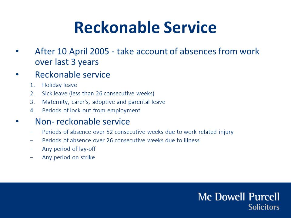 Reckonable Service After 10 April 2005 - take account of absences from work over last 3 years. Reckonable service.