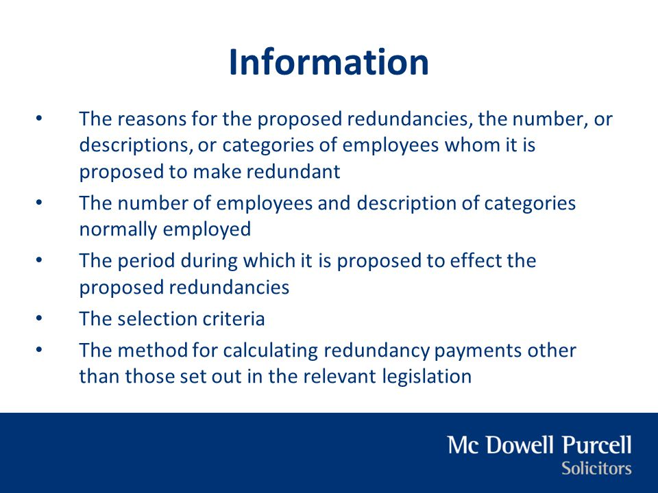 Information The reasons for the proposed redundancies, the number, or descriptions, or categories of employees whom it is proposed to make redundant.