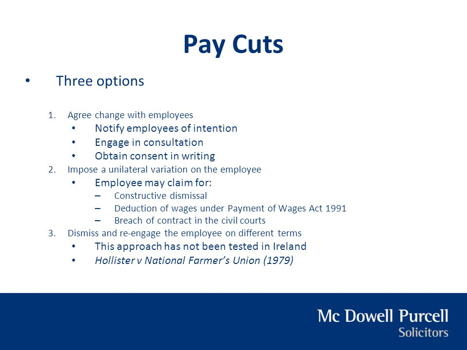 Pay Cuts Three options Notify employees of intention
