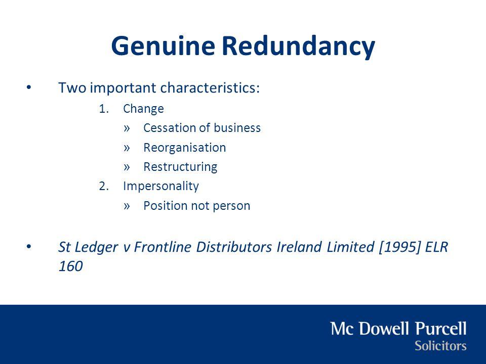 Genuine Redundancy Two important characteristics: