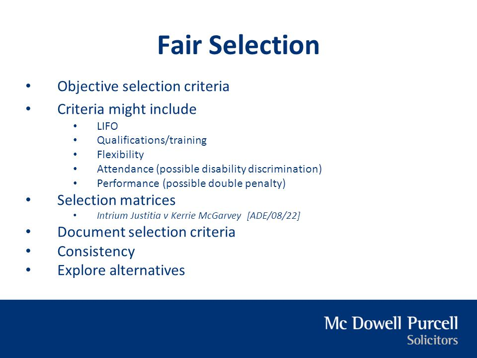 Fair Selection Objective selection criteria Criteria might include