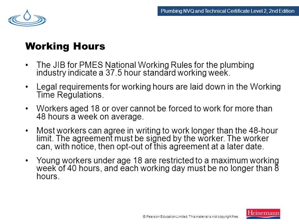 Working Hours The JIB for PMES National Working Rules for the plumbing industry indicate a 37.5 hour standard working week.