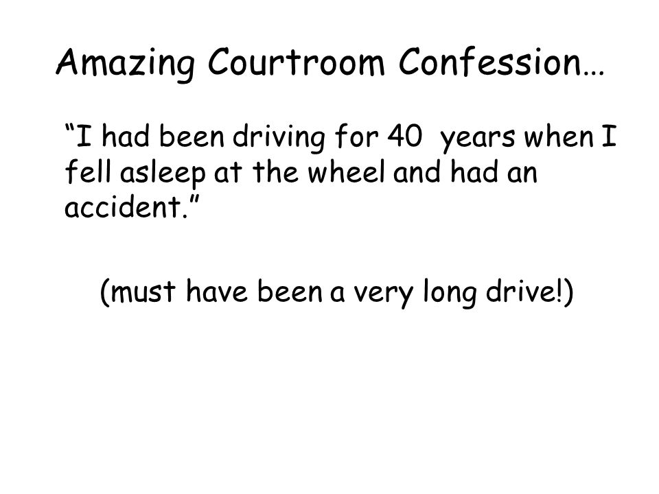 Amazing Courtroom Confession…