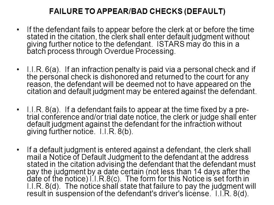 FAILURE TO APPEAR/BAD CHECKS (DEFAULT)