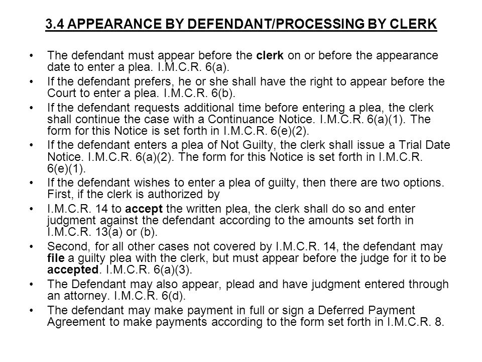 3.4 APPEARANCE BY DEFENDANT/PROCESSING BY CLERK