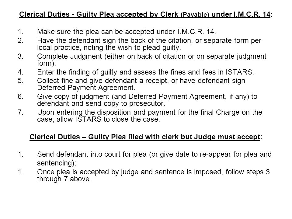 Clerical Duties – Guilty Plea filed with clerk but Judge must accept: