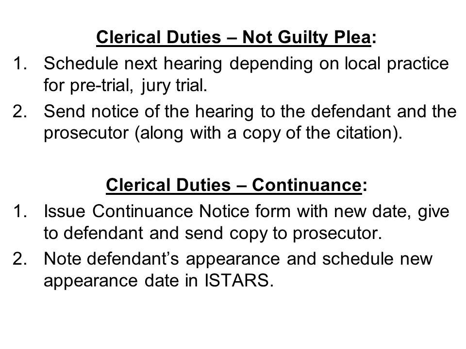 Clerical Duties – Not Guilty Plea: