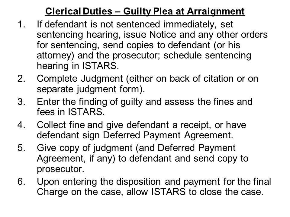 Clerical Duties – Guilty Plea at Arraignment