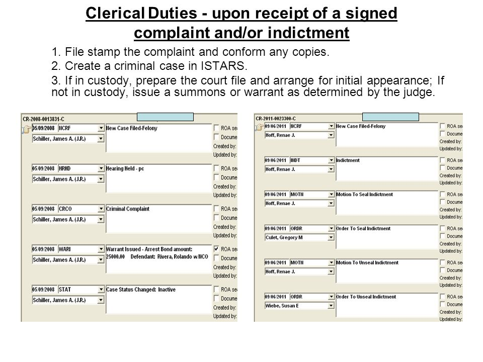 Clerical Duties - upon receipt of a signed complaint and/or indictment