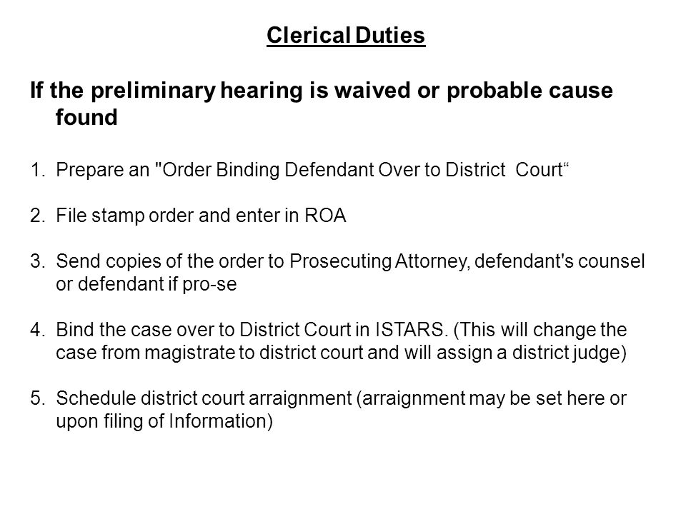 If the preliminary hearing is waived or probable cause found