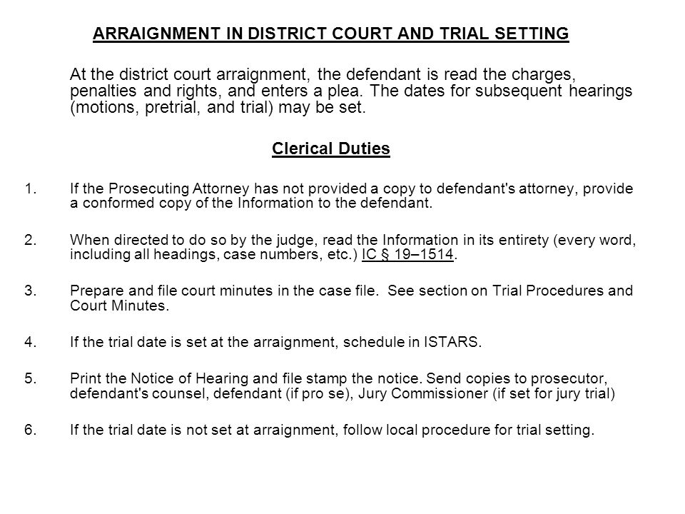 ARRAIGNMENT IN DISTRICT COURT AND TRIAL SETTING