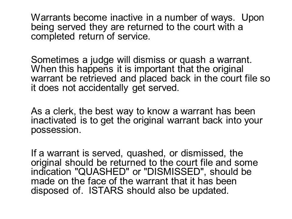 Warrants become inactive in a number of ways