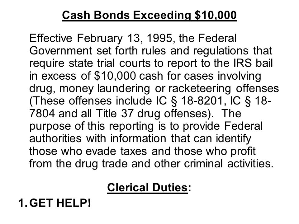 Cash Bonds Exceeding $10,000