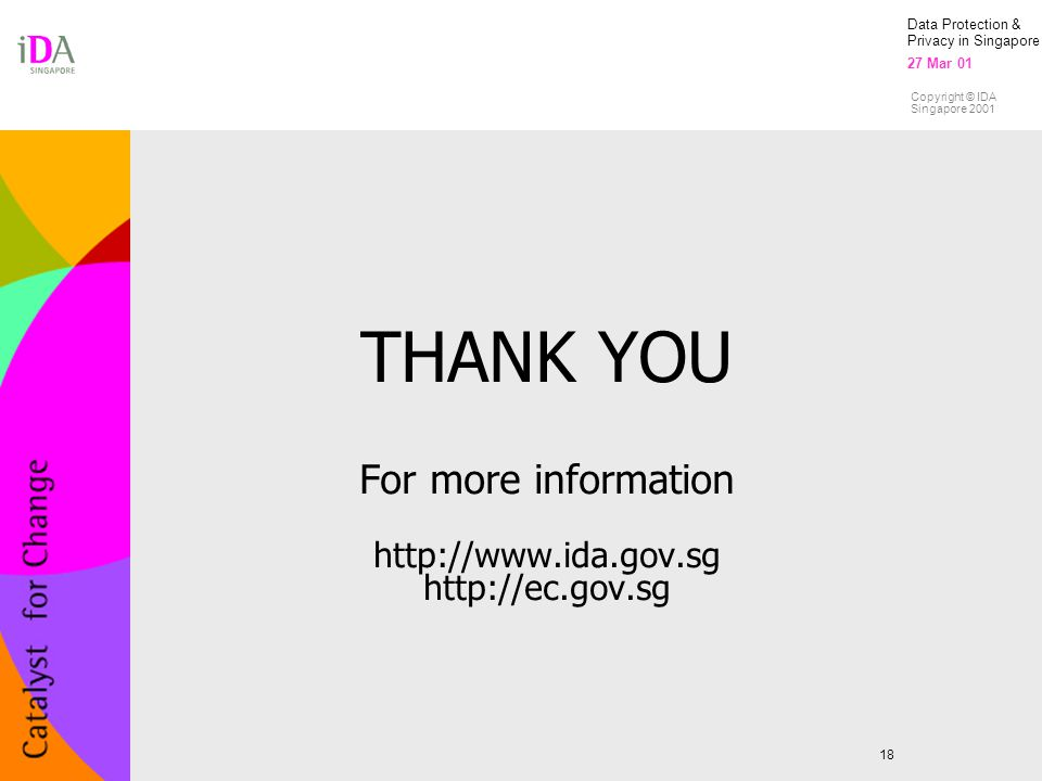 THANK YOU For more information http://www.ida.gov.sg http://ec.gov.sg