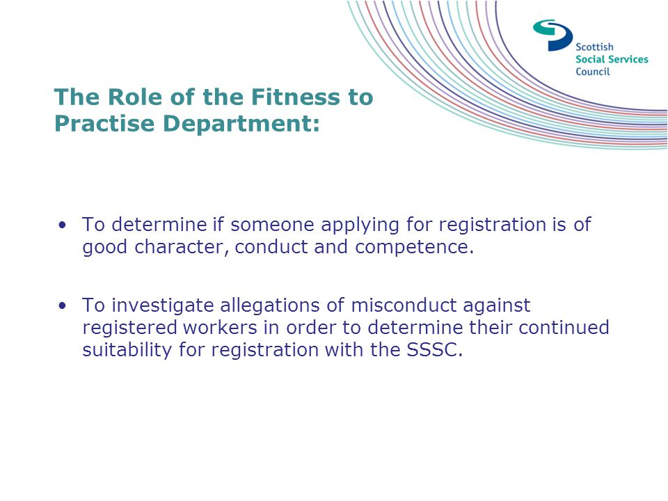 The Role of the Fitness to Practise Department: