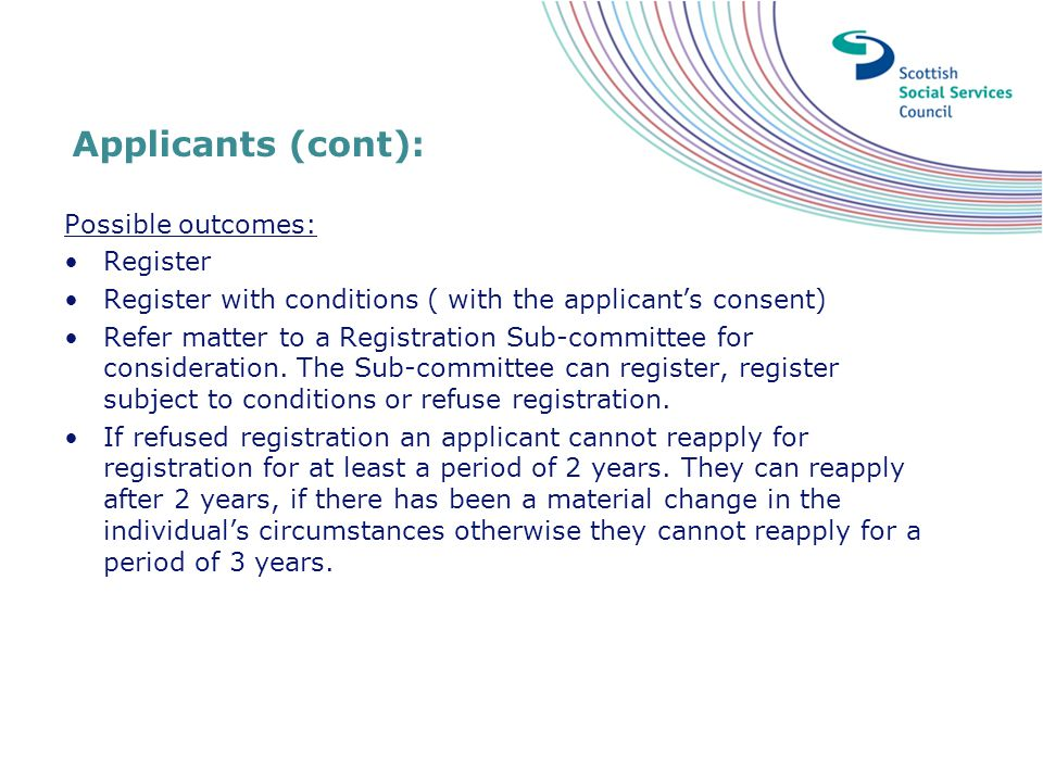 Applicants (cont): Possible outcomes: Register