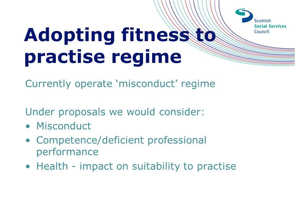 Adopting fitness to practise regime