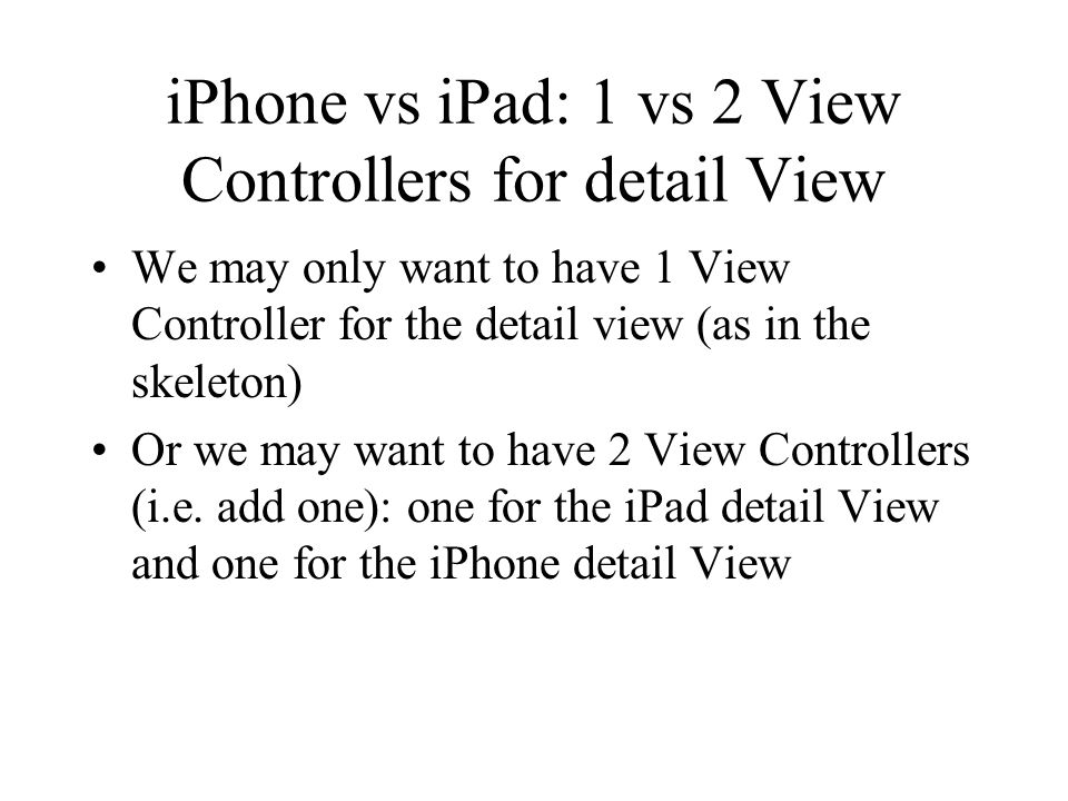 iPhone vs iPad: 1 vs 2 View Controllers for detail View