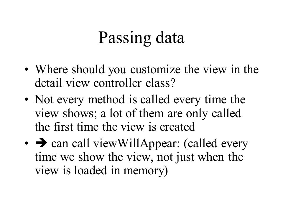Passing data Where should you customize the view in the detail view controller class