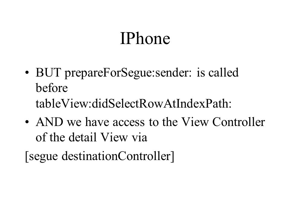 IPhone BUT prepareForSegue:sender: is called before tableView:didSelectRowAtIndexPath: