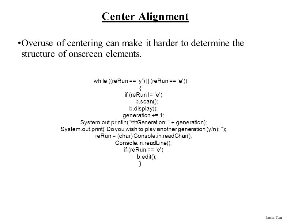 Center Alignment Overuse of centering can make it harder to determine the structure of onscreen elements.