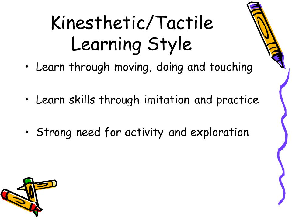 Kinesthetic/Tactile Learning Style