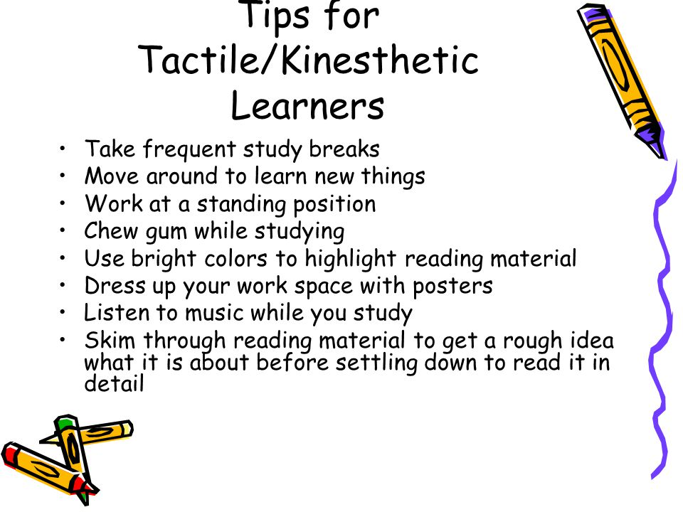 Tips for Tactile/Kinesthetic Learners