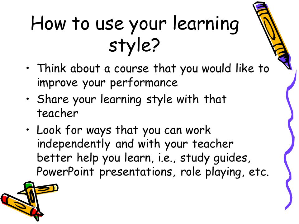How to use your learning style