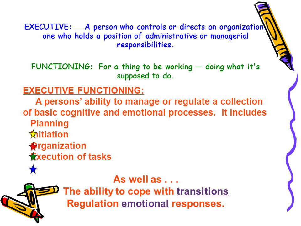 The ability to cope with transitions Regulation emotional responses.