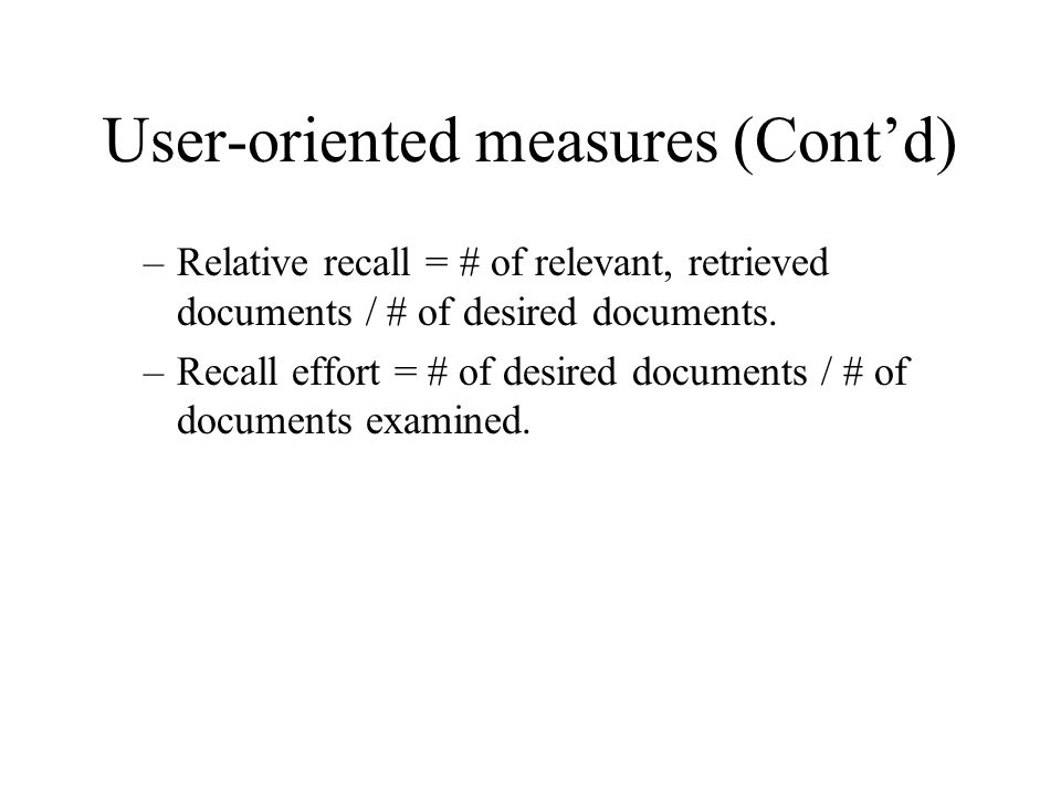 User-oriented measures (Cont'd)