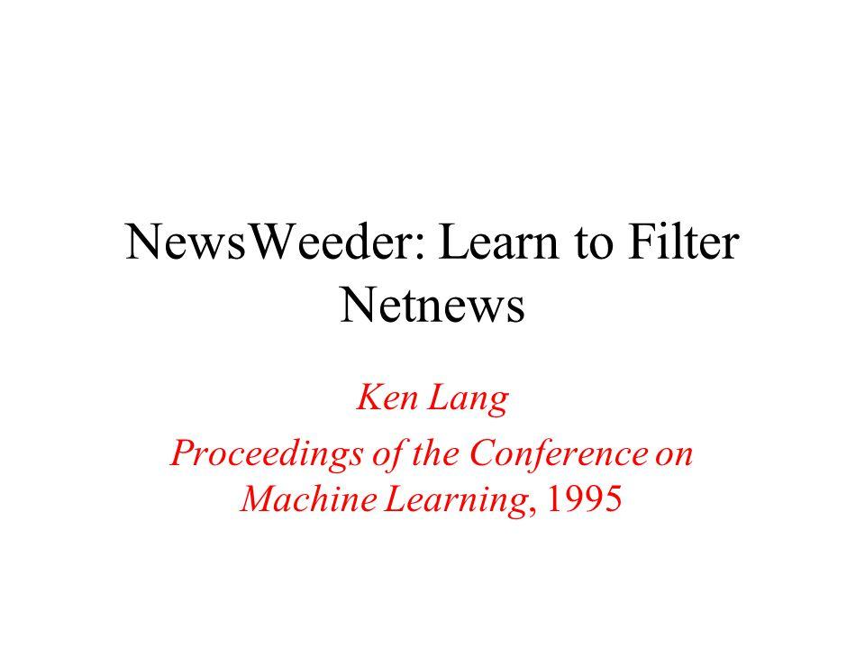 NewsWeeder: Learn to Filter Netnews