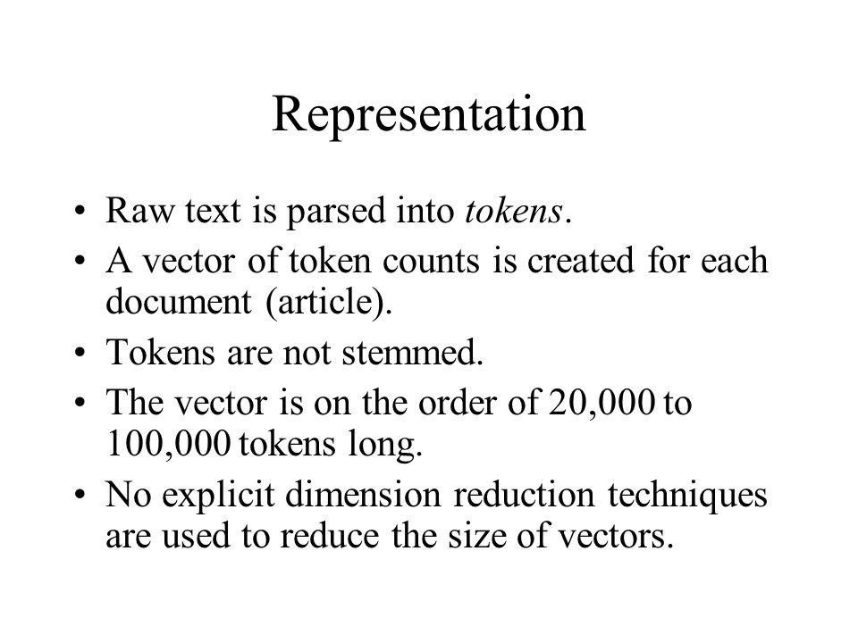 Representation Raw text is parsed into tokens.