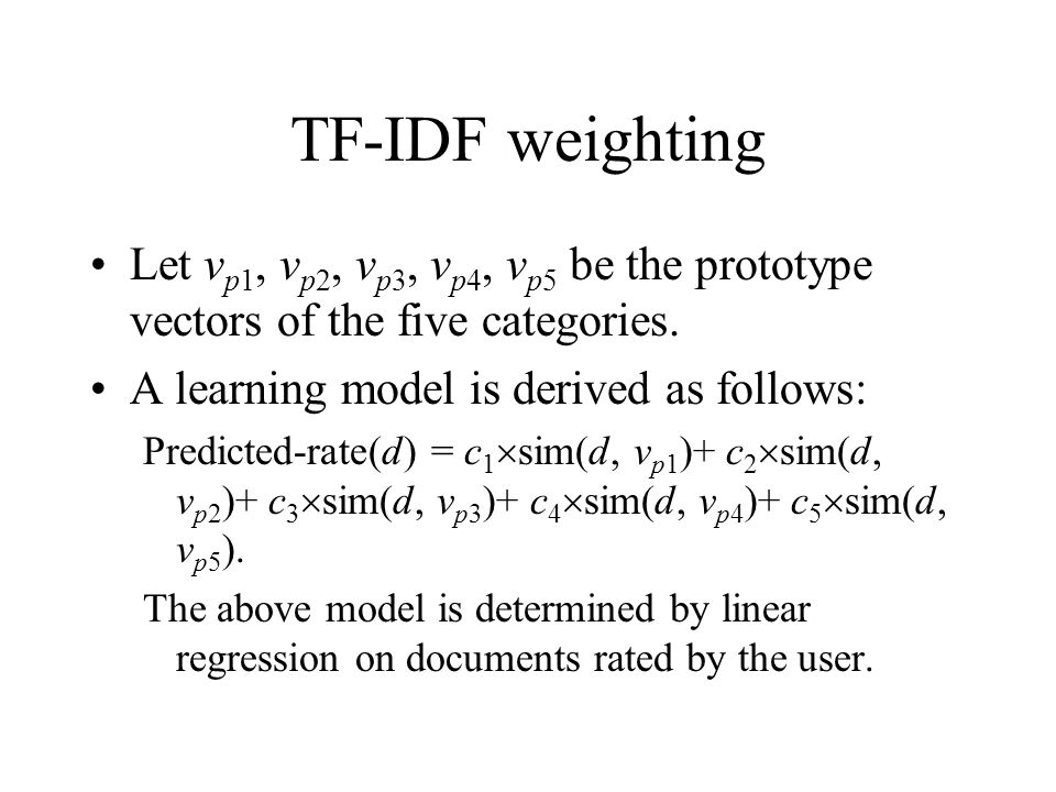 TF-IDF weighting Let vp1, vp2, vp3, vp4, vp5 be the prototype vectors of the five categories. A learning model is derived as follows: