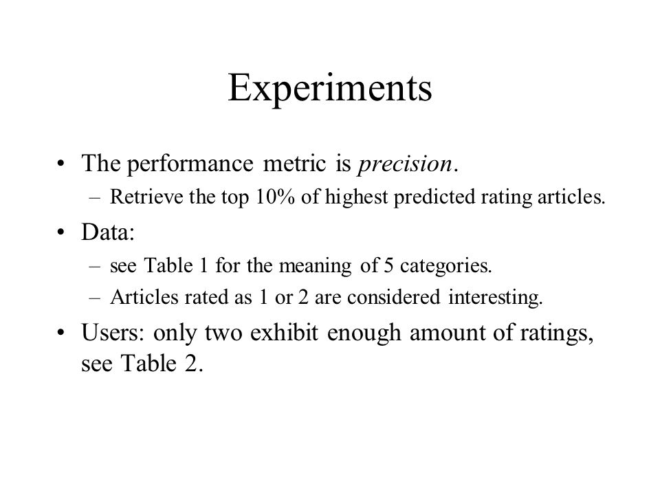 Experiments The performance metric is precision. Data: