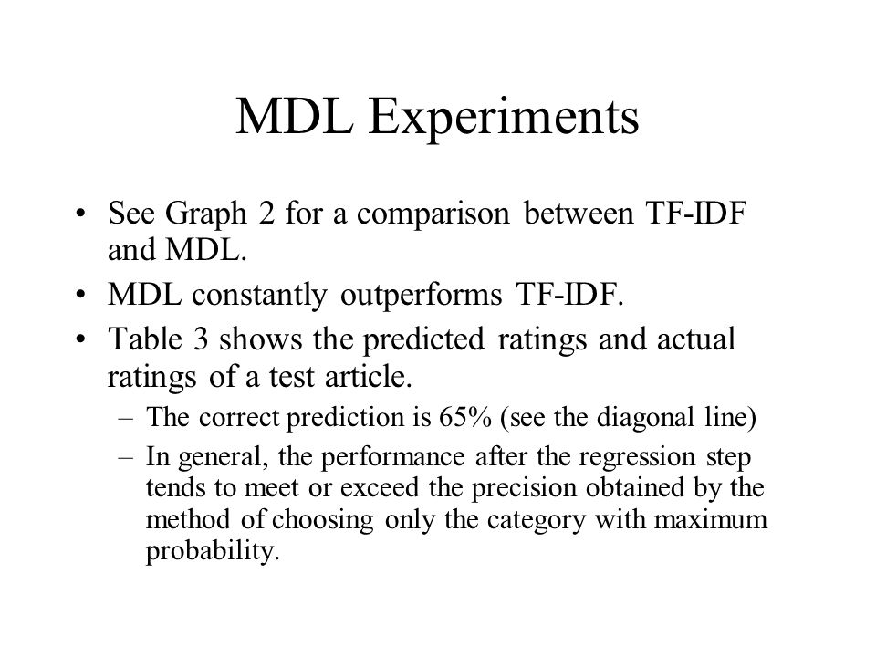 MDL Experiments See Graph 2 for a comparison between TF-IDF and MDL.