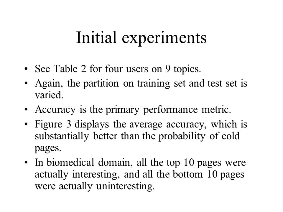 Initial experiments See Table 2 for four users on 9 topics.