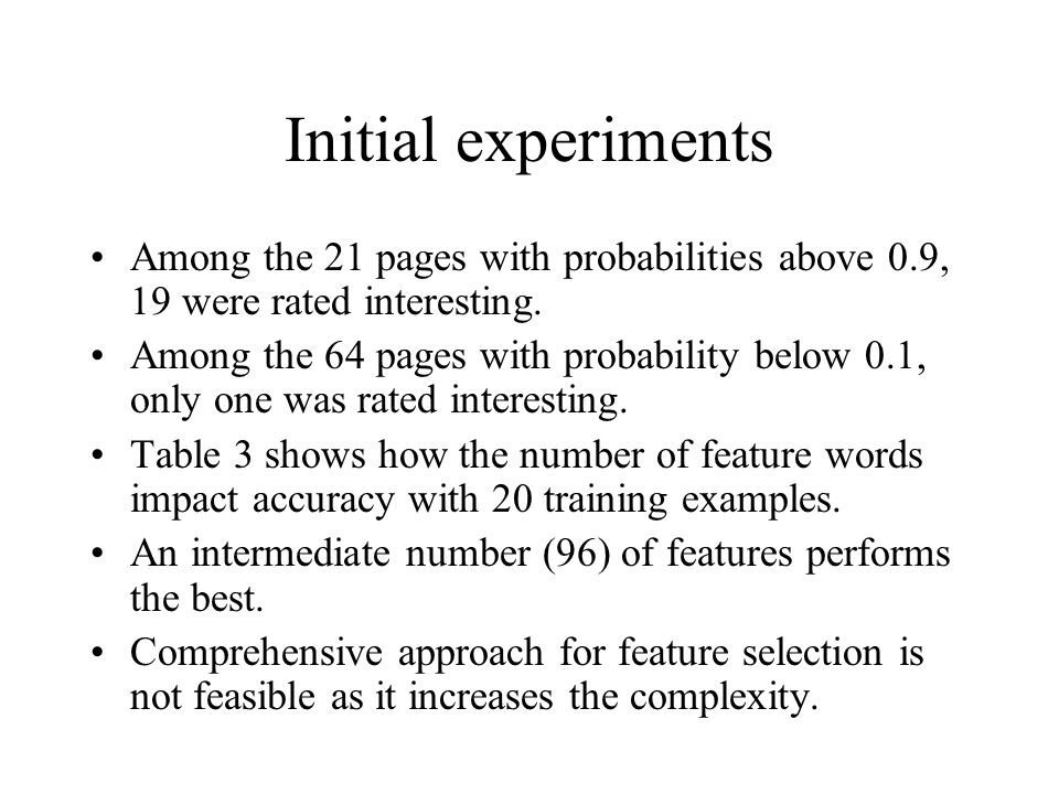 Initial experiments Among the 21 pages with probabilities above 0.9, 19 were rated interesting.