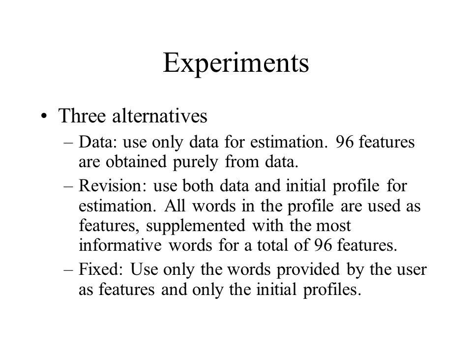 Experiments Three alternatives