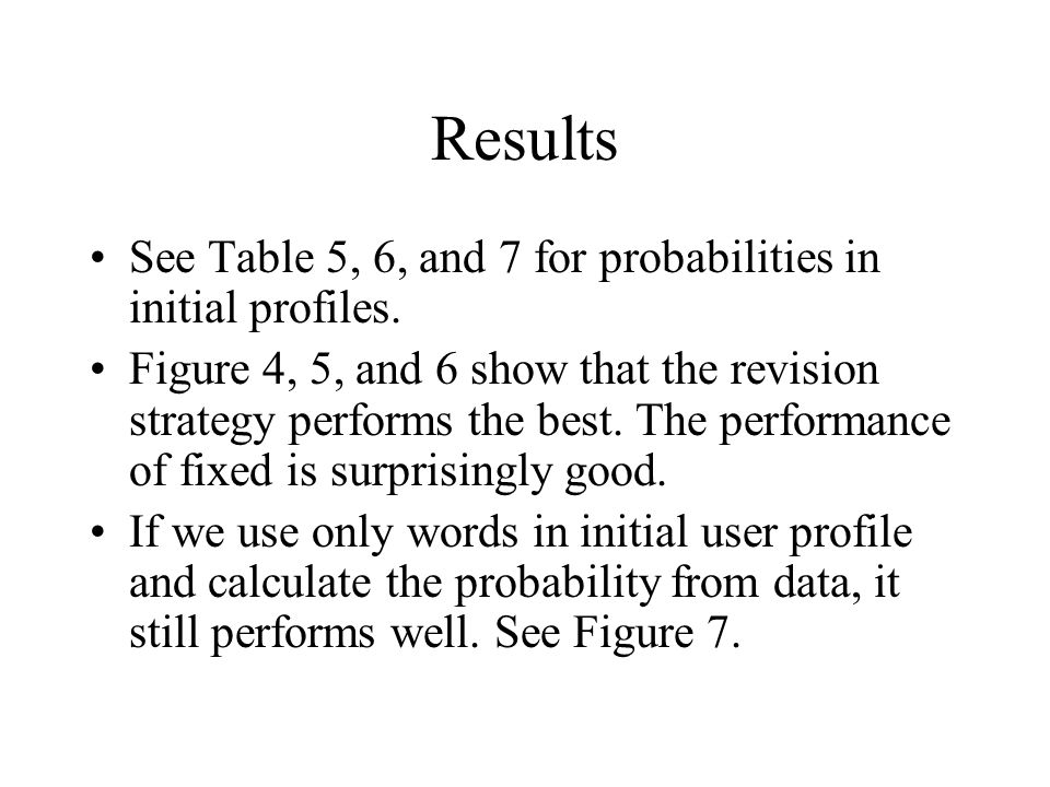 Results See Table 5, 6, and 7 for probabilities in initial profiles.