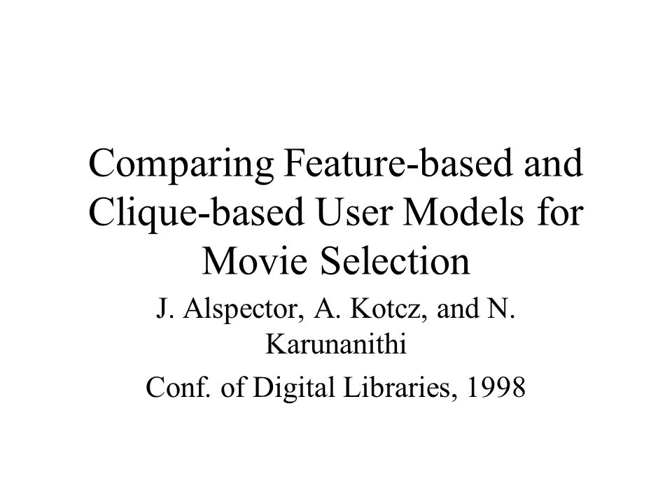 Comparing Feature-based and Clique-based User Models for Movie Selection