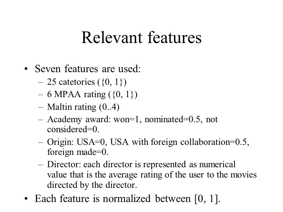 Relevant features Seven features are used:
